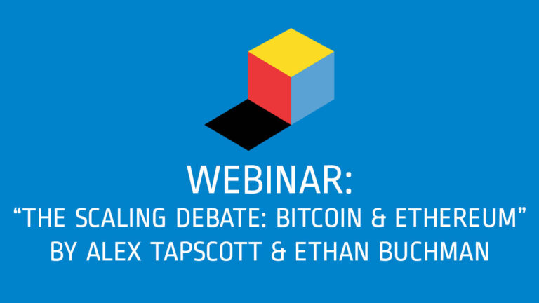Webinar: The Scaling Debate: Bitcoin & Ethereum